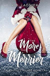 The More the Merrier: A Naughty Nights Novella