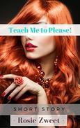 Teach Me to Please!