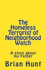 The Homeless Terrorist of Neighborhood Watch