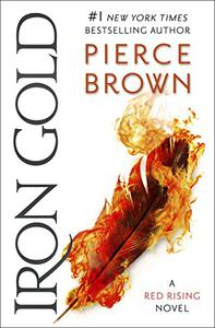 Iron Gold: The explosive new novel in the Red Rising series