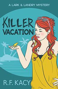 Killer Vacation: A Lark & Landry Mystery
