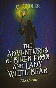 The Adventures of Biker Frog and Lady White Bear: The Hermit