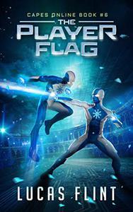 The Player Flag: A Superhero LitRPG Adventure
