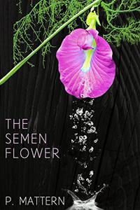 The Semen Flower