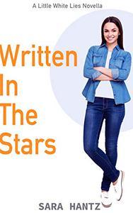 Written in the Stars: A Little White Lies Novella