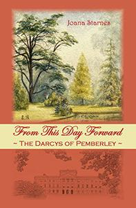 From This Day Forward - The Darcys of Pemberley