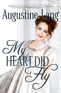 My Heart Did Fly: A Regency Romance