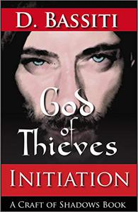 God of Thieves: Initiation: A Craft of Shadows Book