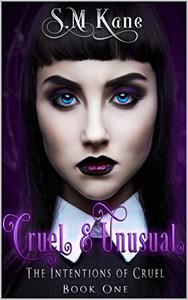 Cruel & Unusual: The Intentions of Cruel Series