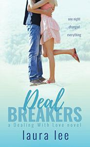 Deal Breakers: A Friends-to-Lovers / Second Chance Romance / Secret Baby Romantic Comedy