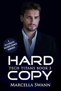 Hard Copy: A Billionaire Second Chance Romance