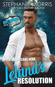 After Hurricane Nina, Leland's Resolution (Hot Hunks-Steamy Romance Collection Book 6