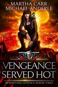 Vengeance Served Hot: An Urban Fantasy Action Adventure