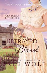 Betrayed & Blessed: The Viscount's Shrewd Wife