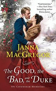 The Good, the Bad, and the Duke: The Cavensham Heiresses