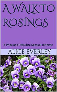 A Walk to Rosings: A Pride and Prejudice Sensual Intimate