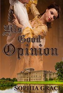 His Good Opinion: A Pride & Prejudice Sensual Variation