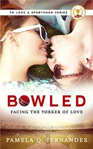Bowled: Facing the Yorker of Love