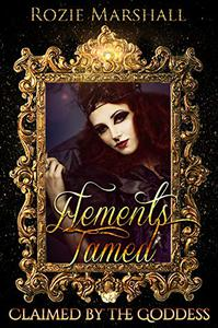 Elements Tamed: A Paranormal Reverse Harem Novel