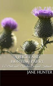 A Highland Hunting Party: A Pride and Prejudice Sensual Intimate