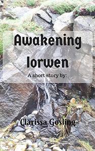 Awakening Iorwen: A short fairy story