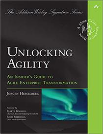 Unlocking Agility: An Insider's Guide to Agile Enterprise Transformation (Addison-Wesley Signature Series