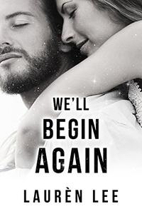 We'll Begin Again