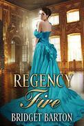 Regency Romance: Regency Fire: A Historical Regency Romance Series