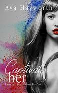 Captivate her: Laws of Seduction Book 1