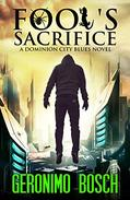 Fool's Sacrifice: A Dominion City Blues Novel