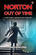Norton Out Of TIme: A Sci Fi Spy Adventure Thriller