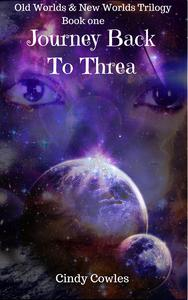 Old Worlds & New Worlds Trilogy book 1 Journey Back To Threa