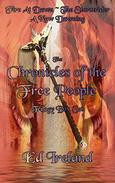 The Chronicles of the Free People Trilogy: Fire At Dawn - The Stormrider - A New Dawning