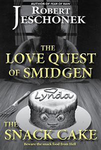 The Love Quest of Smidgen the Snack Cake