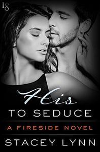 His to Seduce: A Fireside Novel