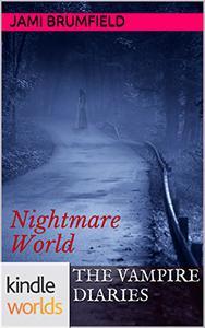 The Vampire Diaries: Nightmare World