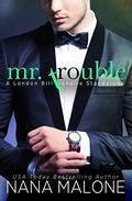 Mr. Trouble: A London Billionaire Standalone