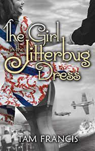 The Girl in the Jitterbug Dress: WWII Historical and Contemporary Romance