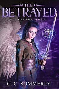 The Betrayed: Hybrids Novel - Book 2