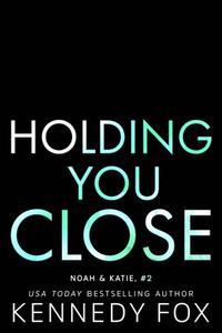 Holding You Close