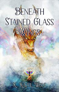 Beneath Stained Glass Wings
