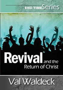 Revival and the Return of Christ (End Times