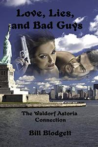 Love, Lies, and Bad Guys: The Waldorf Astoria Connection