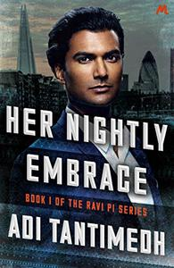 Her Nightly Embrace: Book 1 of the Ravi PI Series