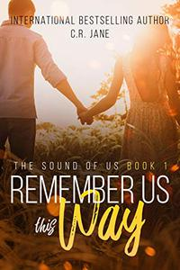 Remember Us This Way: A Rockstar Romance: The Sounds of Us Book 1