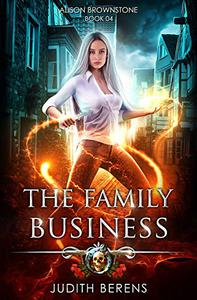 The Family Business: An Urban Fantasy Action Adventure