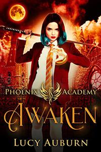 Phoenix Academy: Awaken: A Paranormal Reverse Harem Romance