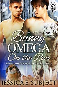 Bunny Omega on the Run: MM Mpreg Shifter Popstar Romance