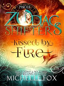 Kissed by Fire A Zodiac Shifters Paranormal Romance