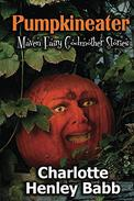 Pumpkineater: Maven Fairy Godmother Short Stories